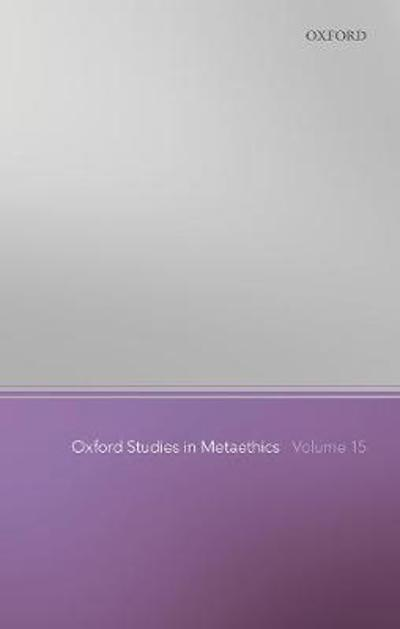 Oxford Studies in Metaethics Volume 15 - Russ Shafer-Landau