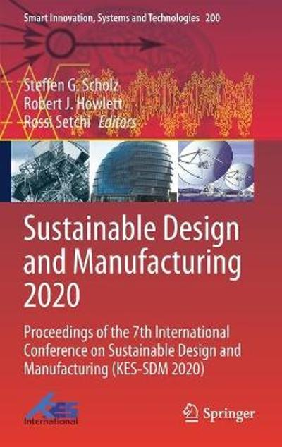 Sustainable Design and Manufacturing 2020 - Steffen G. Scholz