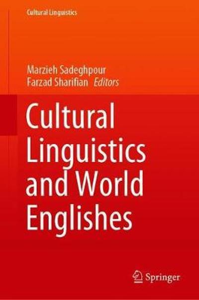 Cultural Linguistics and World Englishes - Marzieh Sadeghpour