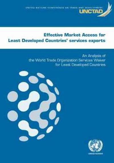 Effective market access for least developed countries' services exports - United Nations Conference on Trade and Development