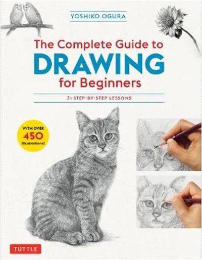 The Complete Guide to Drawing for Beginners - Yoshiko Ogura
