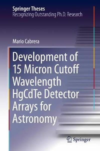 Development of 15 Micron Cutoff Wavelength HgCdTe Detector Arrays for Astronomy - Mario Cabrera