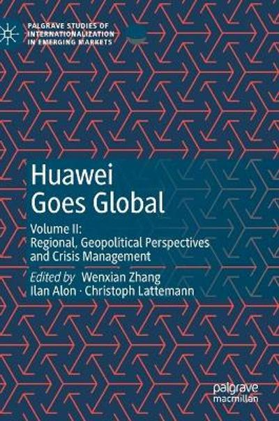 Huawei Goes Global - Wenxian Zhang