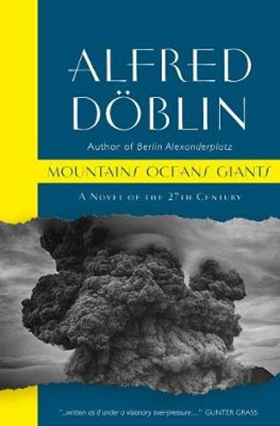 Mountains Oceans Giants: An Epic of the 27th Century - Alfred Doblin