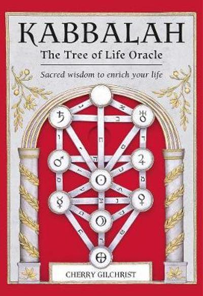 Kabbalah: The Tree of Life Oracle - Cherry Gilchrist