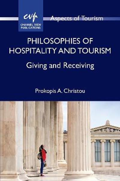 Philosophies of Hospitality and Tourism - Prokopis A. Christou
