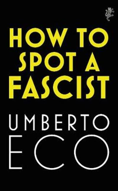 How to Spot a Fascist - Umberto Eco