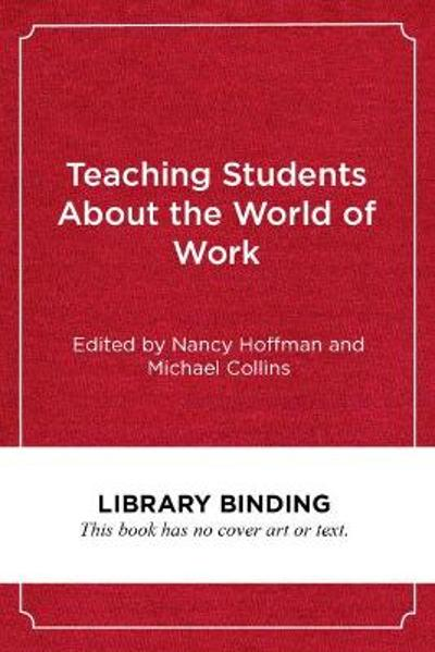 Teaching Students About the World of Work - Nancy Hoffman