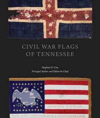 Civil War Flags of Tennessee - Stephen Douglas Cox