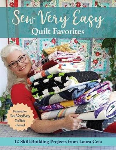 Sew Very Easy Quilt Favorites - Laura Coia