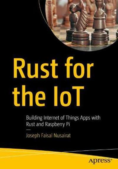 Rust for the IoT - Joseph Faisal Nusairat