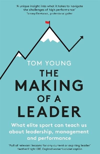 The Making of a Leader - Tom Young