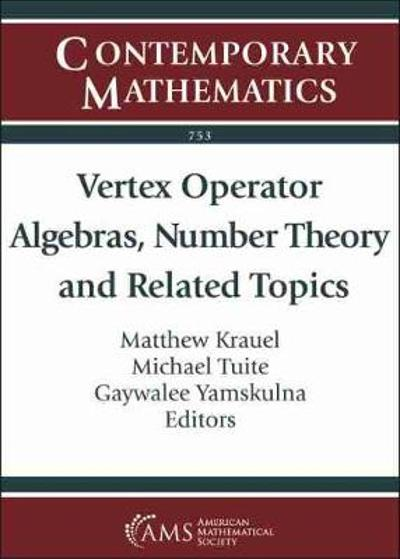 Vertex Operator Algebras, Number Theory and Related Topics - Matthew Krauel