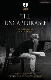 The Uncapturable - Ruben Szuchmacher William Gregory