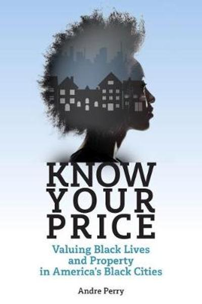 Know Your Price - Andre M. Perry