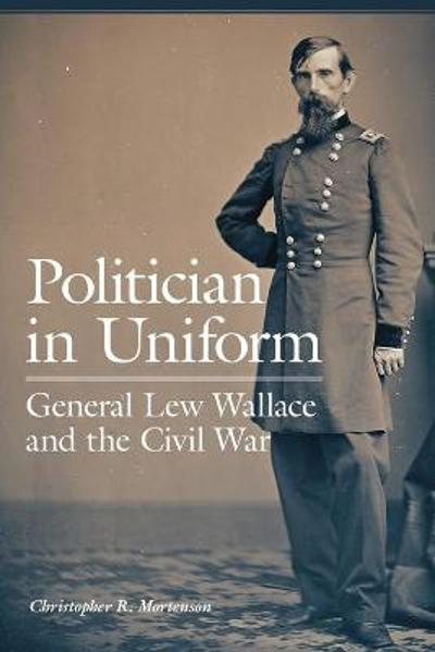 Politician in Uniform - Christopher R. Mortenson