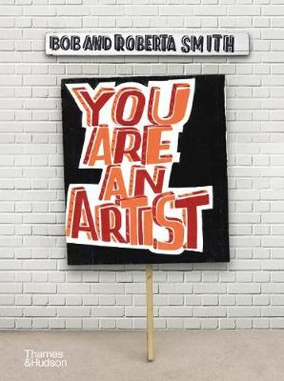 You Are An Artist - Bob and Roberta Smith