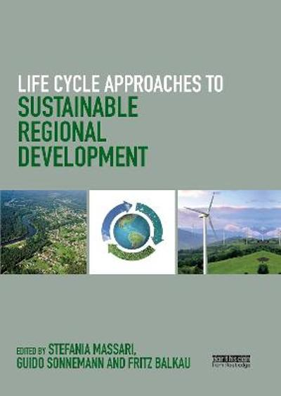 Life Cycle Approaches to Sustainable Regional Development - Stefania Massari