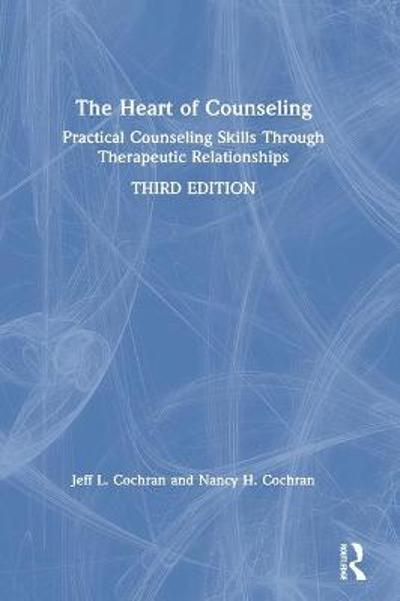 The Heart of Counseling - Jeff L. Cochran