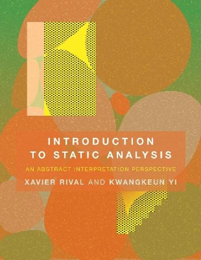 Introduction to Static Analysis - Xavier Rival