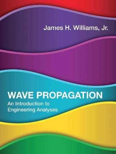 Wave Propagation - James H. Williams Jr.