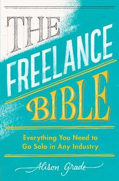 The Freelance Bible - Alison Grade