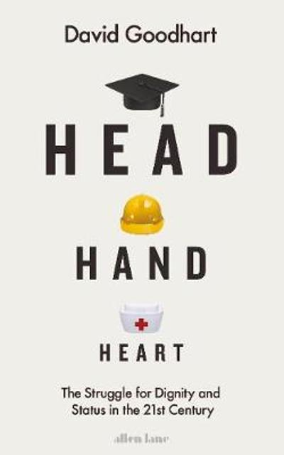 Head Hand Heart - David Goodhart