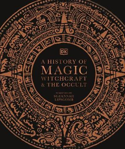 A History of Magic, Witchcraft and the Occult - DK