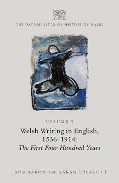 The Oxford Literary History of Wales - Jane Aaron