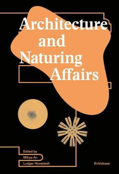 Architecture and Naturing Affairs - Mihye An
