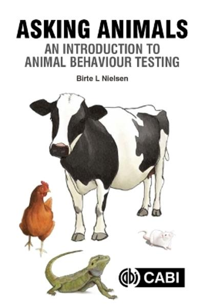 Asking Animals: An Introduction to Animal Behaviour Testing - Birte L. Nielsen