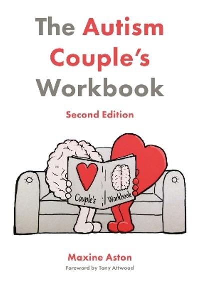 The Autism Couple's Workbook, Second Edition - Maxine Aston
