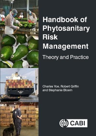 Handbook of Phytosanitary Risk Management - Dr Charles Yoe
