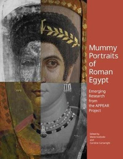 Mummy Portraits of Roman Egypt - Emerging Research from the APPEAR Project - Marie Svoboda
