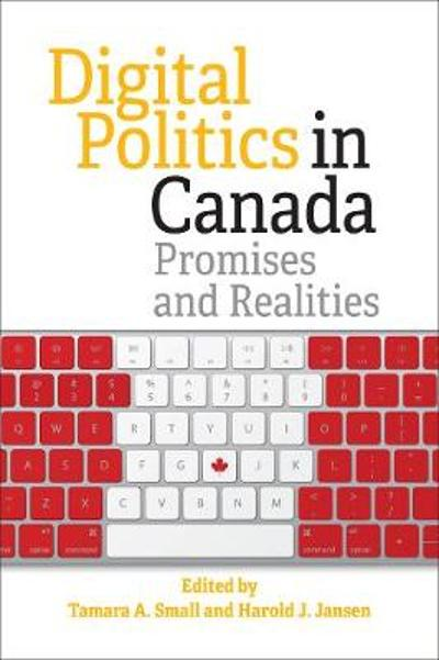 Digital Politics in Canada - Tamara Small