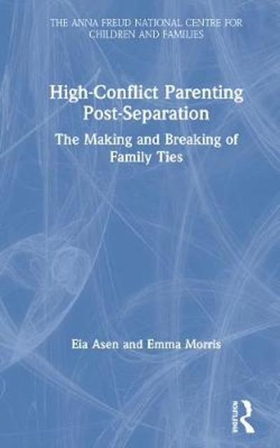 High-Conflict Parenting Post-Separation - Eia Asen