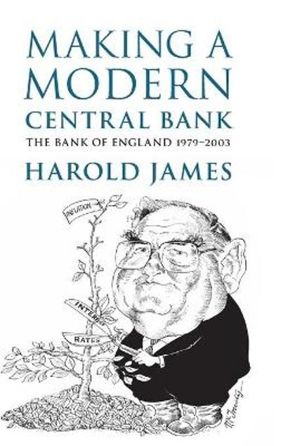 Making a Modern Central Bank - Harold James