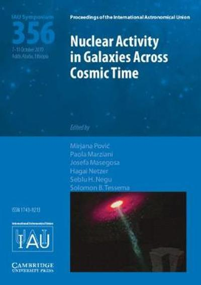 Nuclear Activity in Galaxies Across Cosmic Time (IAU S356) - Mirjana Povic