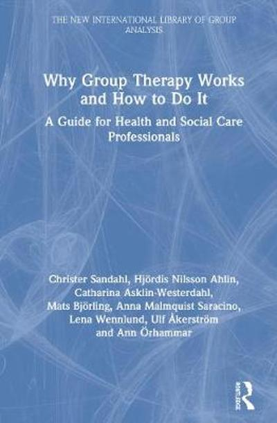 Why Group Therapy Works and How to Do It - Christer Sandahl