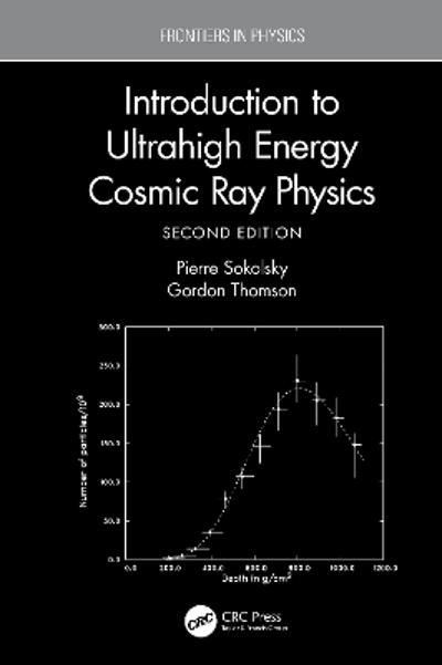 Introduction To Ultrahigh Energy Cosmic Ray Physics - Pierre Sokolsky