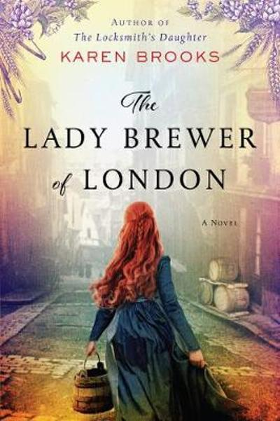 The Lady Brewer of London - Karen Brooks