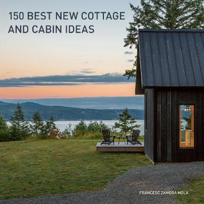 150 Best New Cottage and Cabin Ideas - Francesc Zamora