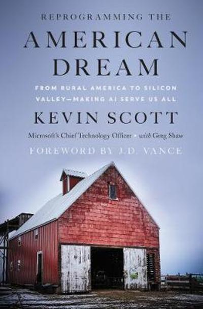 Reprogramming the American Dream - Kevin Scott