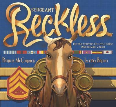 Sergeant Reckless - Patricia McCormick