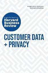 Customer Data + Privacy - Harvard Business Review