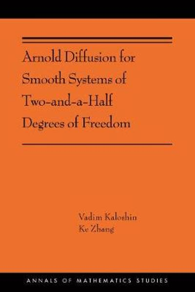 Arnold Diffusion for Smooth Systems of Two and a Half Degrees of Freedom - Vadim Kaloshin