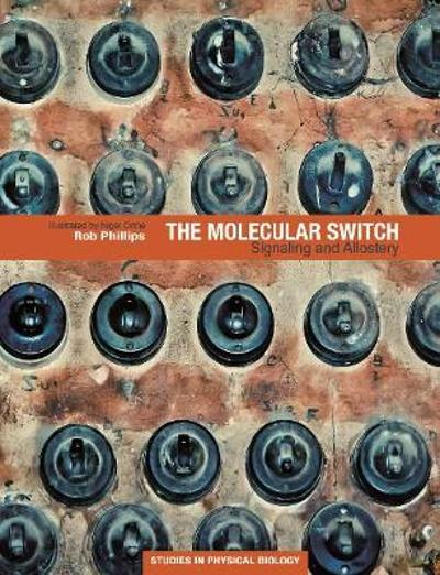 The Molecular Switch - Rob Phillips