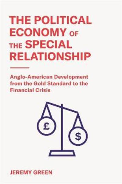 The Political Economy of the Special Relationship - Jeremy Green