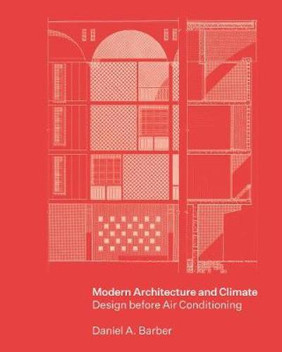 Modern Architecture and Climate - Daniel A. Barber