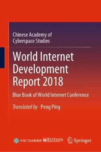 World Internet Development Report 2018 - Chinese Academy of Cyberspace Studies